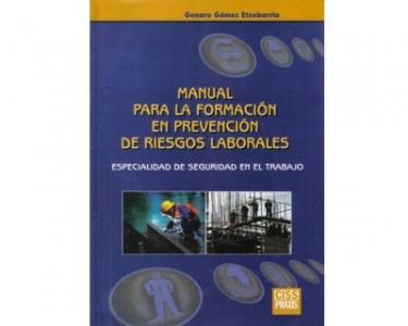 Manual para la formación en prevención de riesgos laborales. Especialidad de seguridad en el trabajo