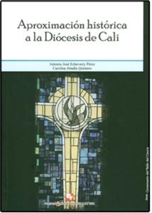 Aproximación histórica a la diócesis de Cali