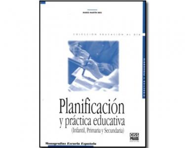 Planificación y práctica educativa (Infantil, primaria y secundaria)