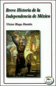 Breve historia de la Independencia de México (1808-1821)
