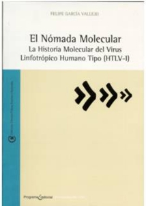 El Nómada Molecular. La historia molecular del virus Linfotrópico Humano Tipo (HTLV-1)