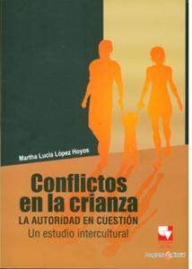 Conflictos en la crianza. La autoridad en cuestión. Un estudio intercultural