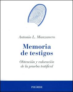 Memoria de testigos. Obtención y valoración de la prueba testifical