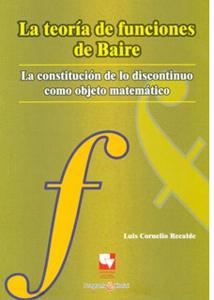 La teoría de funciones de Baire. La constitución de lo discontinuo como objeto matemático