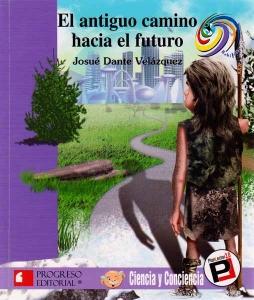 El antiguo camino hacia el futuro