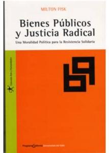 Bienes públicos y justicia radical. Una moralidad política para la resistencia solidaria