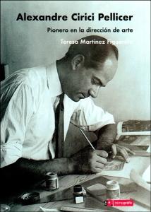 Alexandre Cirici Pellicer. Pionero en la dirección de arte