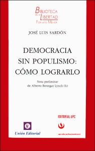 Democracia sin populismo: cómo lograrlo