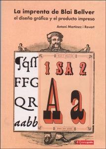 La imprenta de Blai Bellver: el diseño gráfico y el producto impreso