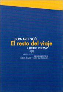 El resto del viaje y otros poemas (Edición Bilingüe)