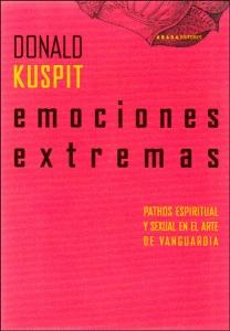 Emociones extremas. Pathos espiritual y sexual en el arte de vanguardia