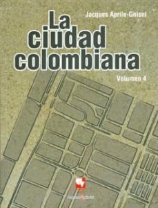 La ciudad colombiana. Volumen 4