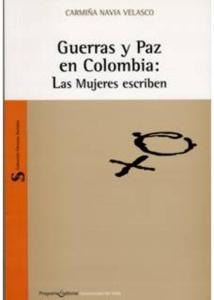 Guerras y paz en Colombia: Las mujeres escriben