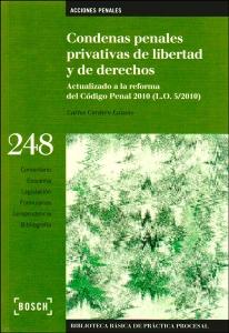 Condenas penales privativas de libertad y de derechos. Actualizado a la reforma del Código Penal 2010 (L.O. 5/2010)