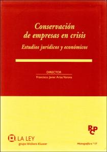Conservación de empresas en crisis. Estudios jurídicos y económicos