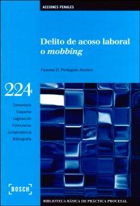 Delito de acoso laboral o mobbing (Incluye CD)