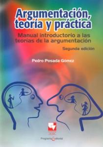 Argumentación, teoría y práctica. Manual introductorio a las teorías de la argumentación