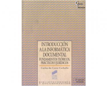 Introducción a la informática documental. Fundamentos teóricos, prácticos y jurídicos
