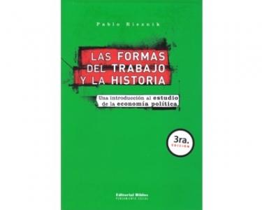 Las formas del trabajo y la historia. Una introducción al estudio de la economía política