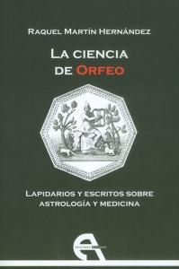 La ciencia de Orfeo. Lapidarios y escritos sobre astrología y medicina