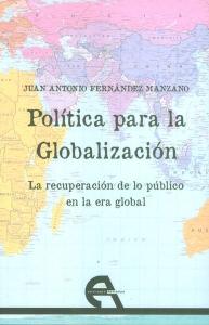 Política para la Globalización. La recuperación de lo público en la era global