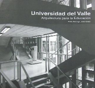 Universidad del Valle. Arquitectura para la educación