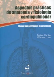 Aspectos prácticos de anatomía y fisiología cardiopulmonar: manual con actividades de aprendizaje