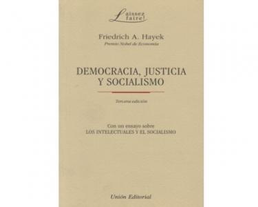 Democracia, justicia y socialismo. Con un ensayo sobre los intelectuales y el socialismo