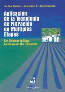 Aplicación de la tecnología de filtración en múltiples etapas con sistemas de riego localizado de alta frecuencia