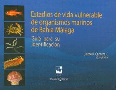 Estadios de vida vulnerable de organismos marinos de Bahía Málaga: guía para su identificación