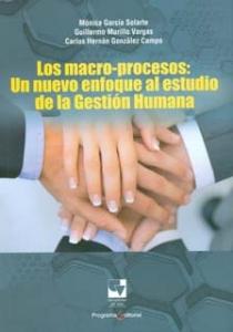 Los macro-procesos: un nuevo enfoque al estudio de la gestión humana