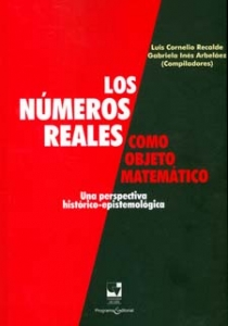 Los números reales como objeto matemático: una perspectiva histórico epistemológica