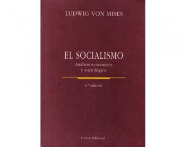 El Socialismo. Análisis económico y sociológico