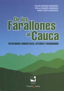 De los farallones al Cauca, situaciones ambientales, actores e imaginarios