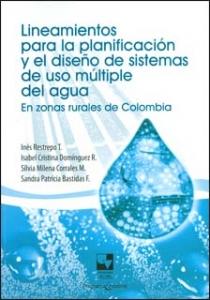Lineamientos para la planificación y el diseño de sistemas de uso múltiple del agua, en zonas rurales de Colombia