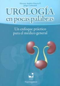 Urología en pocas palabras, un enfoque práctico para el médico general