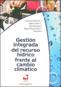 Gestión integrada del recurso hídrico frente al cambio climático