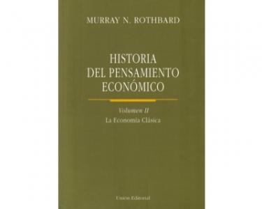 Historia del pensamiento económico. La economía clásica. Vol. II