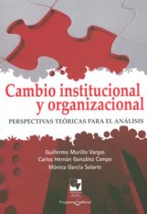 Cambio institucional y organizacional, perspectivas teóricas para el análisis