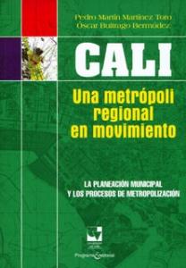 Cali: una metrópoli regional en movimiento. La planeación municipal y los procesos de metropolización