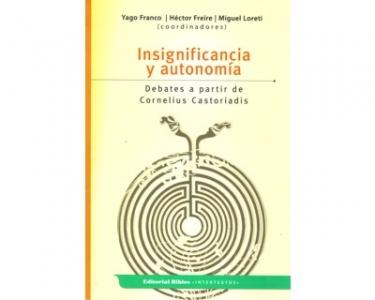 Insignificancia y autonomía. Debates a partir de Cornelius Castoriadis