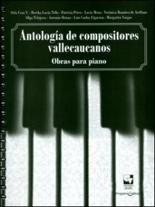 Antología de compositores vallecaucanos. Obras para piano