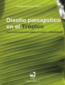 Diseño paisajístico en el trópico: consideraciones para el caso colombiano