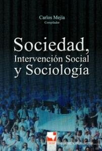 Sociedad e intervención social y sociología. XI Coloquio Colombiano de Sociología
