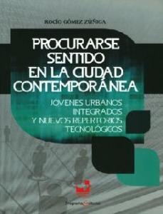 Procurarse sentido en la ciudad Contemporánea: jóvenes urbanos integrados y nuevos repertorios tecnológicos
