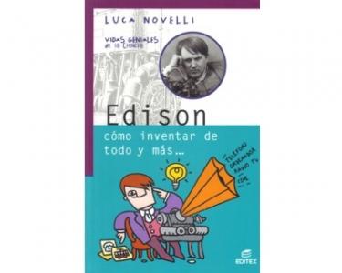 Edison. Cómo inventar de todo y más…