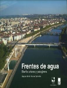 Frentes de agua. Diseño urbano y paisajismo