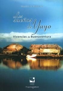 Los sueños de Yayo: vivencias de Buenaventura