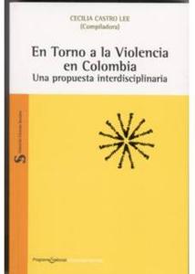 En torno a la violencia en Colombia: una propuesta interdisciplinaria