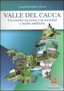 Valle del Cauca. Un estudio en torno a su sociedad y medio ambiente